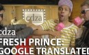 Fresh Prince of Bel-Air vs. Google Translate