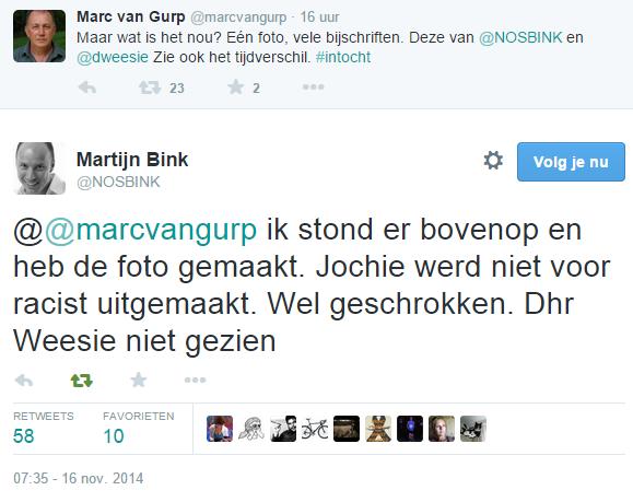 Martijn Bink op Twitter- -@@marcvangurp ik stond er bovenop en heb de foto gemaakt. Jochie werd niet voor racist uitgemaakt. Wel geschrokken. Dhr Weesie niet gezien-