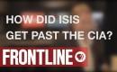 Heeft de CIA de opkomst van ISIS gemist?