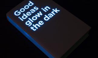 Good ideas glow in the dark - Graeme Pow