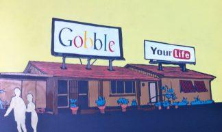 gobble your life - John Jones