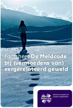 © Movisie Factsheet Meldcode bij vermoedens van eergerelateerd geweld