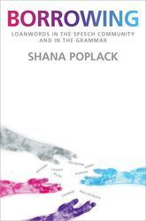© Oxford OUP, cover Shana Poplack, Borrowing. Loanwords in the Speech Community and in the Grammar, 2018