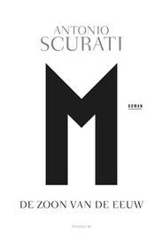 © Uitgeverij Podium. Boekomslag Antonio Scurati, M. De zoon van de eeuw