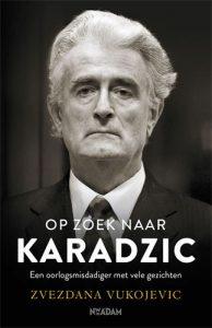 © Uitgeverij Nieuw Amsterdam cover Op zoek naar Karadzic Zvezdana Vukojevic