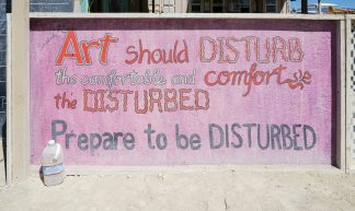 Art should DISTURB the comfortable and comfort the DISTURBED. Prepare to be DISTURBED. Burning Man 2015 233 - Duncan Rawlinson - Duncan.co