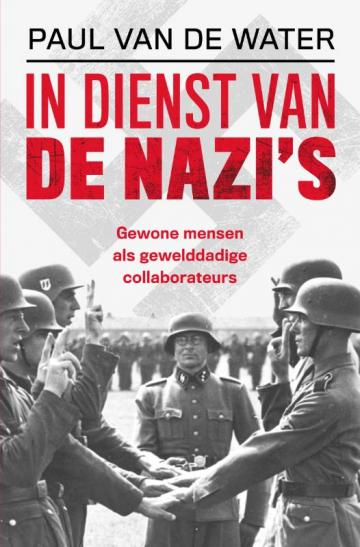 © Uitgeverij Omniboek. Boekomslag In dienst van de nazis, door Paul van de Water